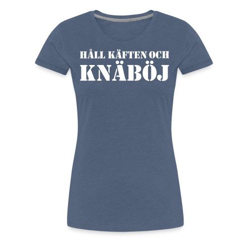 Håll käften och knäböj - Premium-T-shirt dam