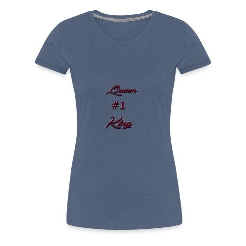 Queen #1 King - Vrouwen Premium T-shirt