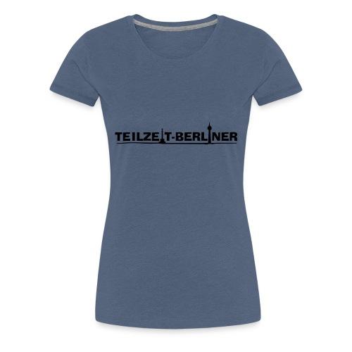 Teilzeit-Berliner - Frauen Premium T-Shirt