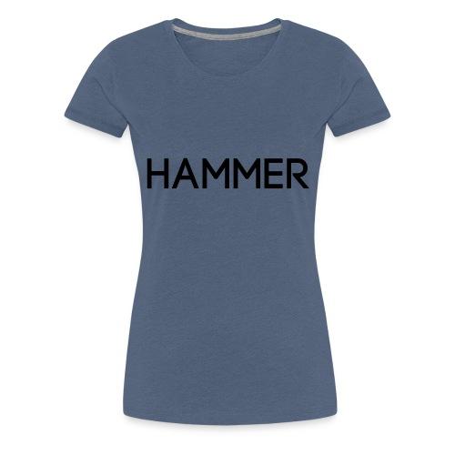 HAMMER - Frauen Premium T-Shirt