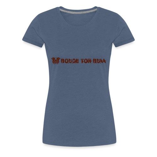 Bouge ton boule - marron-03 - T-shirt Premium Femme