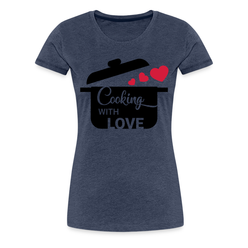 Cooking with love - Frauen Premium T-Shirt
