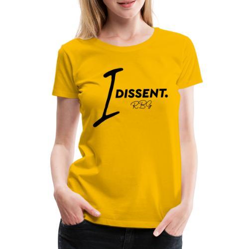 I dissented - Women's Premium T-Shirt