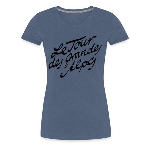 Le Tour des Grandes Alpes - Frauen Premium T-Shirt