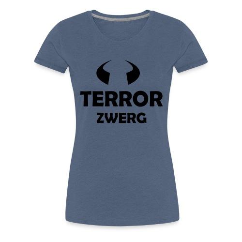 Terrorzwerg - Frauen Premium T-Shirt