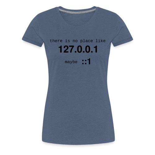 127-0-0-1-::1 - T-shirt Premium Femme