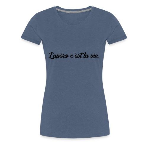 L'apero c'est la vie - T-shirt Premium Femme
