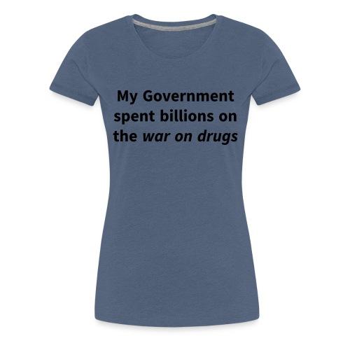 All I got was this louse police state - Premium T-skjorte for kvinner