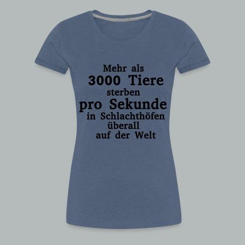 3000 Tiere die Sekunde - Frauen Premium T-Shirt