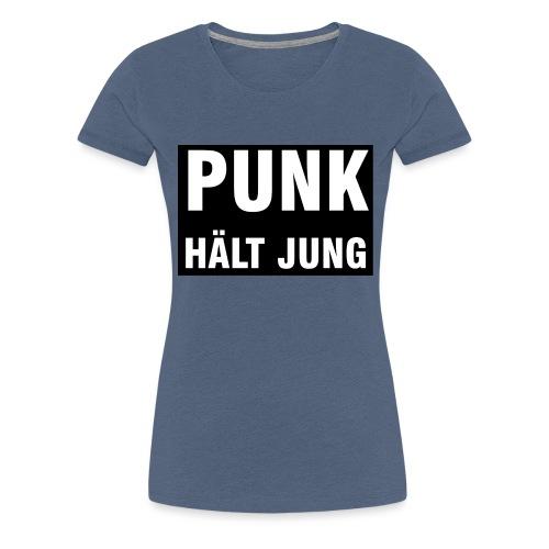Punk hält jung - Frauen Premium T-Shirt