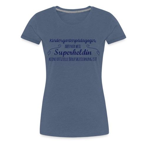 Stoffbeutel: Kindergartenpädagogin - Frauen Premium T-Shirt