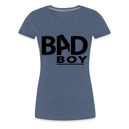 BAD-Boy - Frauen Premium T-Shirt