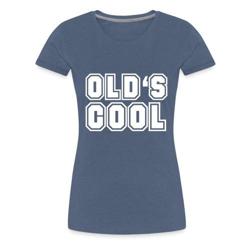 vieux est cool - T-shirt Premium Femme