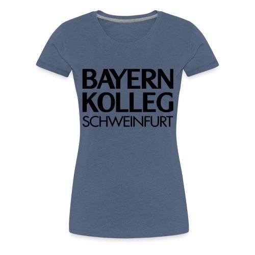 bayern kolleg schweinfurt - Frauen Premium T-Shirt