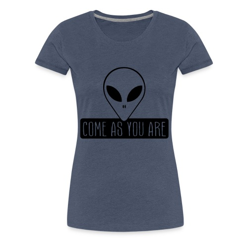 Come as you are - T-shirt Premium Femme