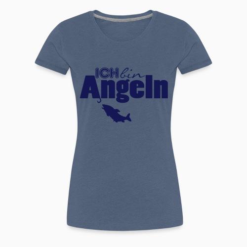 Ich bin Angeln - Frauen Premium T-Shirt
