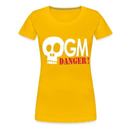 OGM danger ! - T-shirt Premium Femme