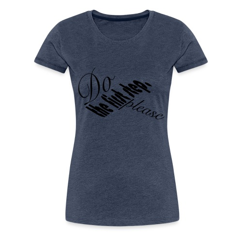 do the first step, please - Frauen Premium T-Shirt
