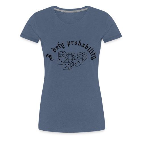 I defy probability - Women's Premium T-Shirt