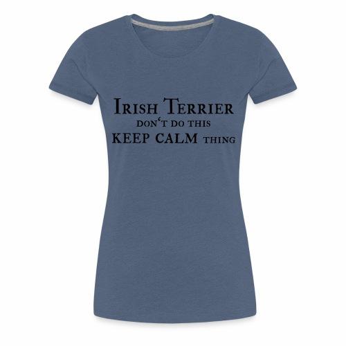 Irish Terrier keep calm - Frauen Premium T-Shirt