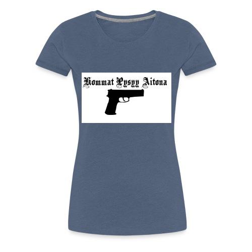 hommat pysyy aitona paita - Naisten premium t-paita