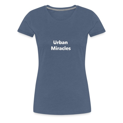 UrbanMiracles strikewhite - Women's Premium T-Shirt