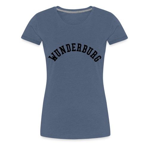 Wunderburg - Frauen Premium T-Shirt