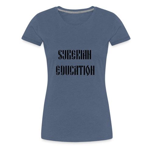 Russia Russland Syberian Education - Women's Premium T-Shirt