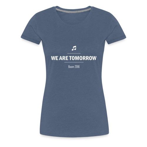 We Are Tomorrow White - T-shirt Premium Femme