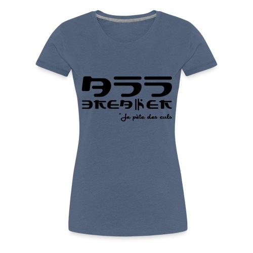 Ass Breaker - T-shirt Premium Femme
