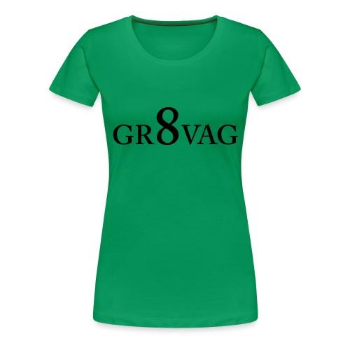 GR8VAG - Naisten premium t-paita