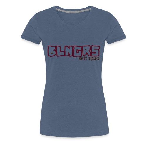 BLNGRS seit1920 - Frauen Premium T-Shirt