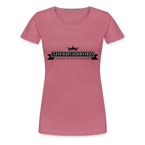 Addergebroed - Vrouwen Premium T-shirt
