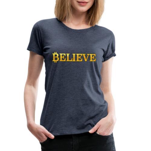 bitcoin believe - Frauen Premium T-Shirt