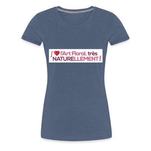 j'aime l'art floral coeur rouge - T-shirt Premium Femme
