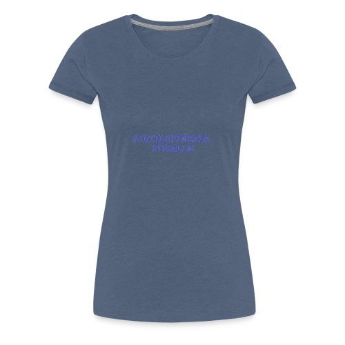 #jatilspinraza - blå - Premium T-skjorte for kvinner