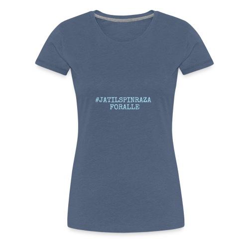 #jatilspinrazaforalle - lysblå - Premium T-skjorte for kvinner