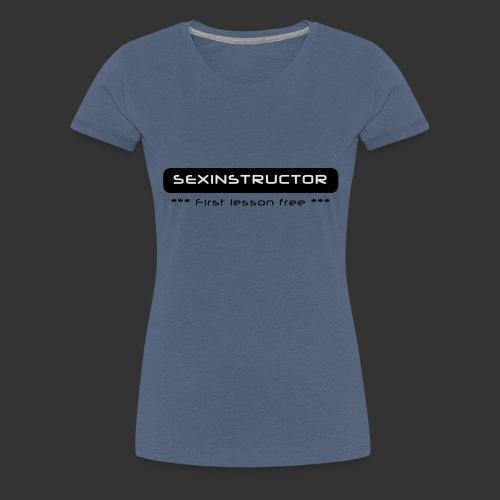 Sexinstructor - first lesson free - Frauen Premium T-Shirt