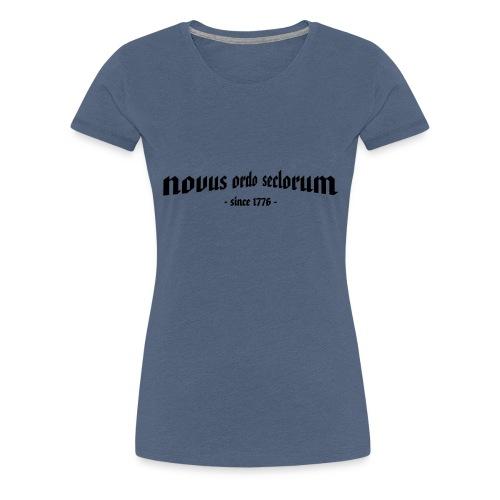 Novus Ordo Seclorum - since 1776 - - Frauen Premium T-Shirt