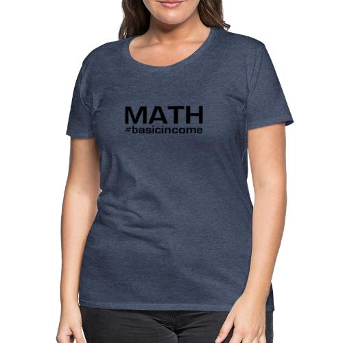 math-black - Vrouwen Premium T-shirt
