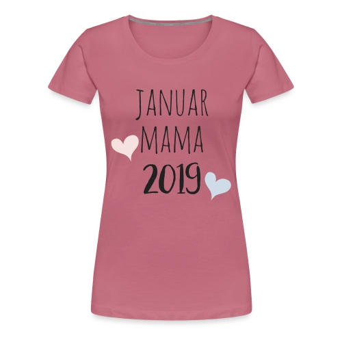 Januar Mama 2019 - Frauen Premium T-Shirt