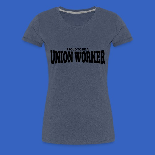 Union Worker - Frauen Premium T-Shirt