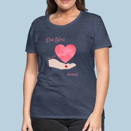 Das Herz wird nicht dement! Demenzbetreuung Pflege - Frauen Premium T-Shirt