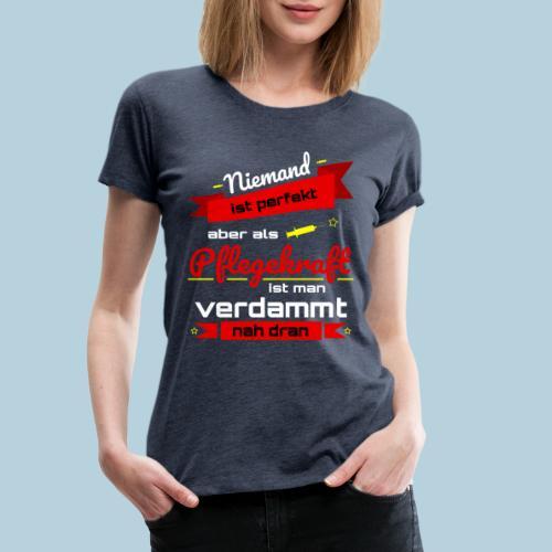 Niemand ist perfekt Pflegekraft rot Geschenkidee - Frauen Premium T-Shirt