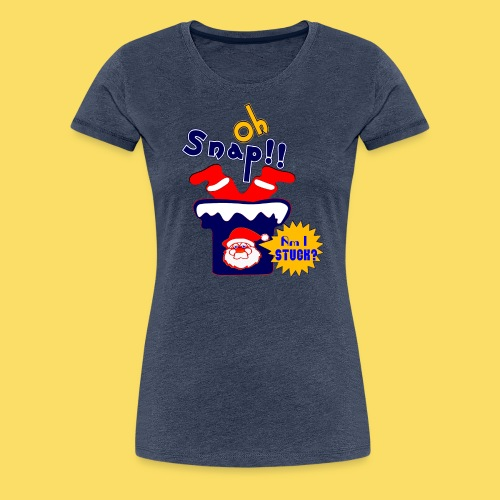 🎅😁Clumsy Santa Claus Stuck in the Chimney Upside - Women's Premium T-Shirt