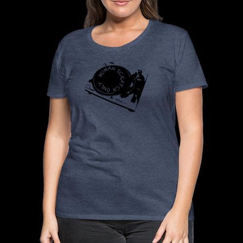 human scrtach only black - Camiseta premium mujer