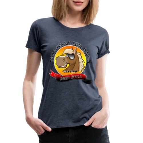 Mein Pferd hat keine Macken Special Effects - Frauen Premium T-Shirt