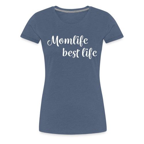 Momlife_best_life - Frauen Premium T-Shirt