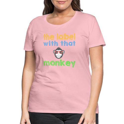 the label with that monkey - Frauen Premium T-Shirt
