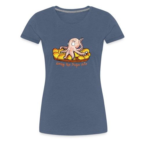 Living the pulpo life - Camiseta premium mujer